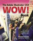 Adobe Illustrator Cs4 Wow! Book: Tips, Tricks, And Techniques From 100 Top Illustrator Artists. Text With Cd-Rom For Windows And Macintosh