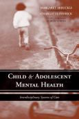 Child And Adolescent Mental Health: Interdisciplinary Systems Of Care