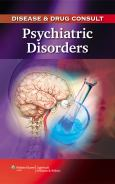 Disease & Drug Consult: Psychiatric Disorders