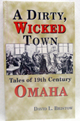 Dirty Wicked Town Omaha