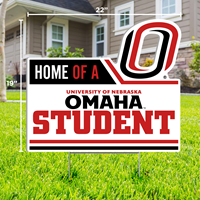 19 X 22 Home of a UNO Student Yard Sign